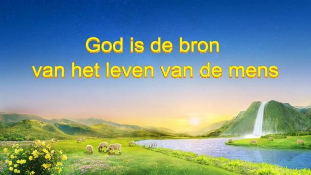 God is de bron van het leven van de mens
