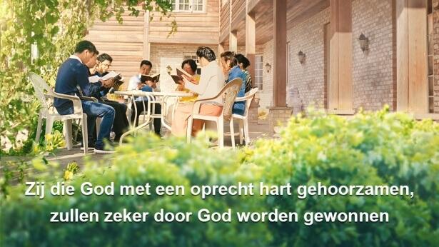 Zij die God met een oprecht hart gehoorzamen, zullen zeker door God worden gewonnen